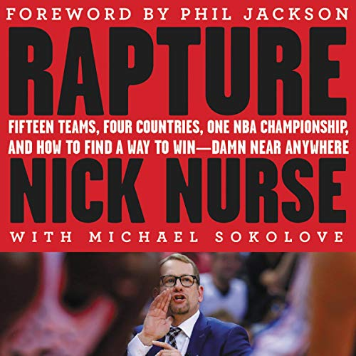 Rapture: Fifteen Teams, Four Countries, One NBA Championship, and How to Find a Way to Win  Damn Near Anywhere (Audiobook)