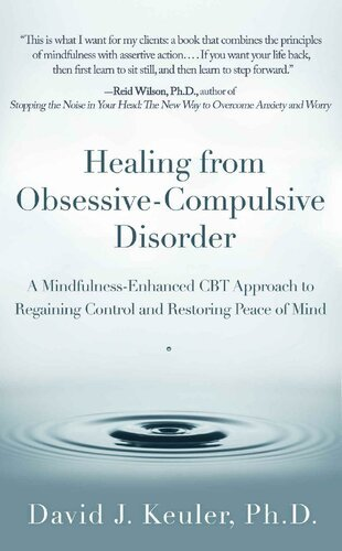 Healing from Obsessive Compulsive Disorder: A Mindfulness Enhanced CBT Approach to Regaining Control and Restoring Peace of Mind