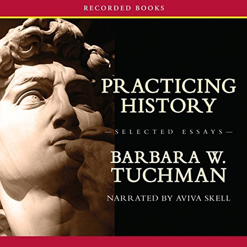 Practicing History: Selected Essays [Audiobook]