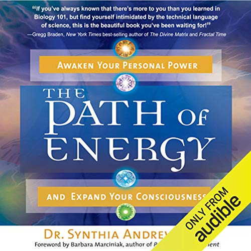 The Path of Energy: Awaken Your Personal Power and Expand Your Consciousness [Audiobook]