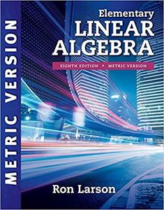 Elementary Linear Algebra, Metric Version, 8th Edition