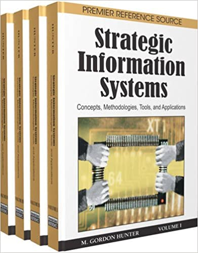 Strategic Information Systems: Concepts, Methodologies, Tools, and Applications (4   Volumes)
