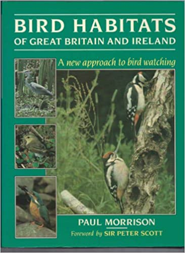Bird Habitats Of Great Britain And Ireland: A New Approach To Birdwatching