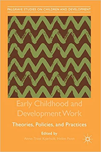 Early Childhood and Development Work: Theories, Policies, and Practices