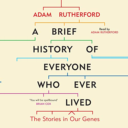 A Brief History of Everyone Who Ever Lived: The Stories in Our Genes [Audiobook]