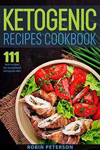 Ketogenic Recipes: 111 keto recipes for an optimal ketogenic diet