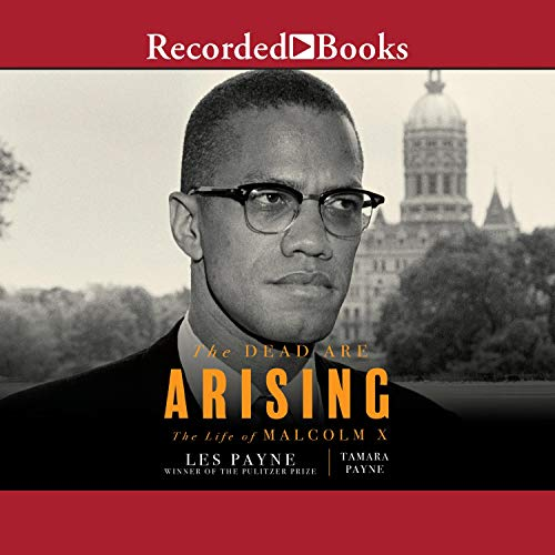The Dead Are Arising: The Life of Malcolm X [Audiobook]