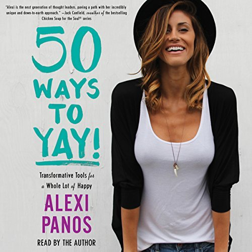 50 Ways to Yay!: Transformative Tools for a Whole Lot of Happy (Audiobook)