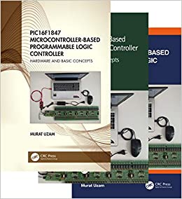 PIC16F1847 Microcontroller Based Programmable Logic Controller, 3 Volume Set