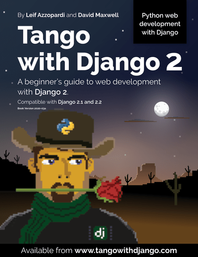 Tango With Django 2: A beginner's guide to web development with Django 2.