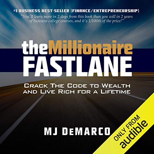 The Millionaire Fastlane: Crack the Code to Wealth and Live Rich for a Lifetime [Audiobook]