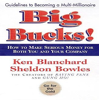 Big Bucks! Guidelines for Becoming a Multi Millionaire [Audiobook]