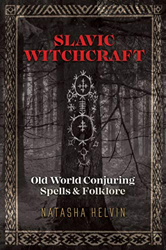 Slavic Witchcraft: Old World Conjuring Spells and Folklore [Audiobook]