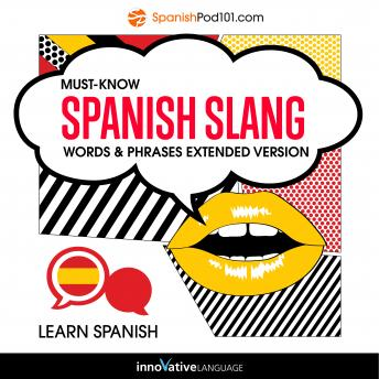 Learn Spanish: Must Know Spanish Slang Words & Phrases by Innovative Language (Audiobook)