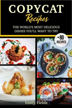Copycat Recipes: Ultimate Step by Step Most Popular Recipes Guide of Your Favourites Restaurants. Cookbook of ...