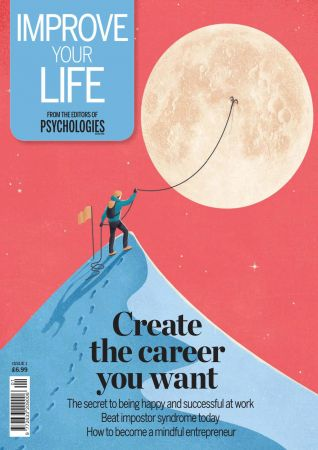 Improve Your Life   Create The Career You Want   Issue 1, 2020