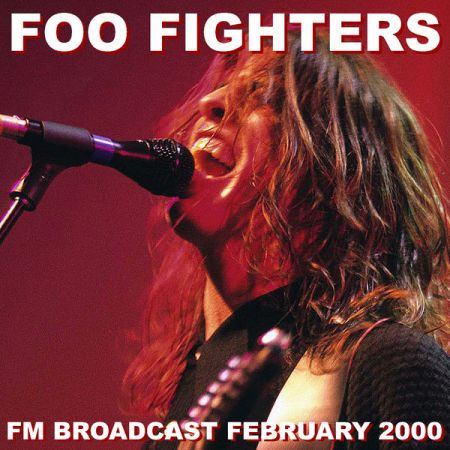 Foo Fighters - Foo Fighters FM Broadcast February 2000 (2020)
