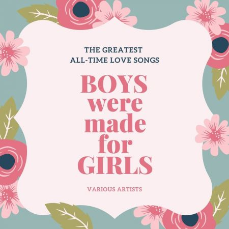 VA - Boys Were Made for Girls (The Greatest All-Time Love Songs) (2020)