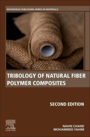 Tribology of Natural Fiber Polymer Composites (Woodhead Publishing Series in Composites Science and Engineering)