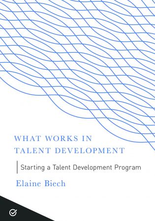 Starting a Talent Development Program (What Works in Talent Development)
