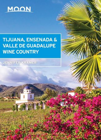Moon Tijuana, Ensenada & Valle de Guadalupe Wine Country (Travel Guide)