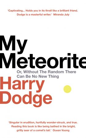 My Meteorite: Or, Without The Random There Can Be No New Thing, UK Edition