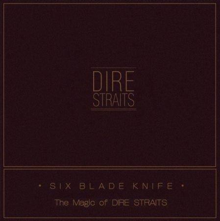 Dire Straits   Six Blade Knife: The Magic Of Dire Straits (2018), MP3