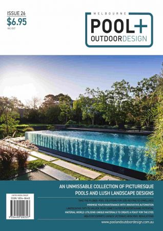 Melbourne Pool & Outdoor Design - Issue 26, 2020