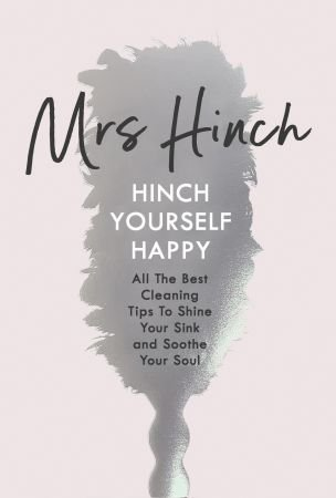 Hinch Yourself Happy: All The Best Cleaning Tips To Shine Your Sink And Soothe Your Soul (True EPUB)