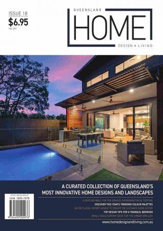Queensland Home Design Living   Issue 18, 2020