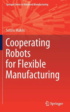 Cooperating Robots for Flexible Manufacturing