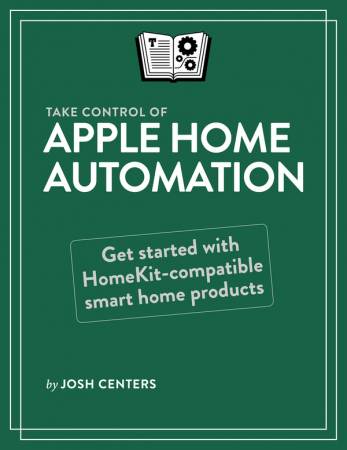 Take Control of Apple Home Automation (Version 1.3)