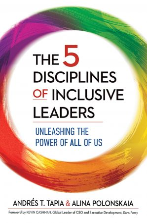 The 5 Disciplines of Inclusive Leaders: Unleashing the Power of All of Us (True EPUB)