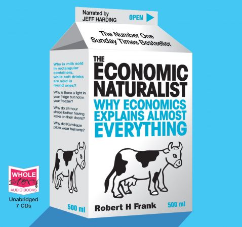 The Economic Naturalist: Why Economics Explains Almost Everything [Audiobook]