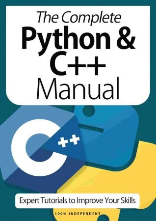 The Complete Python & C++ Manual   Expert Tutorials To Improve Your Skills, 4th Edition October 2020