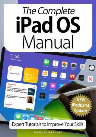The Complete iPad OS Manual: Expert Tutorials To Improve Your Skills, 5th Edition October 2020
