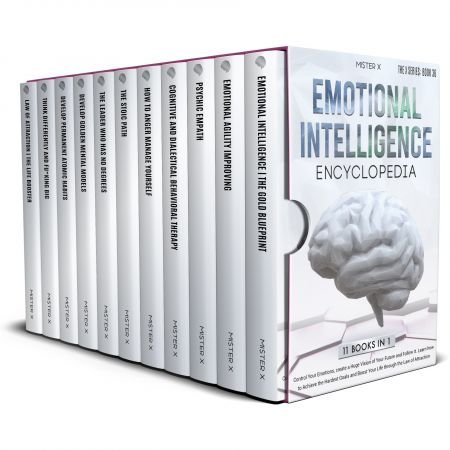 Emotional Intelligence Encyclopedia: Control Your Emotions, create a Huge Vision of Your Future and Follow It