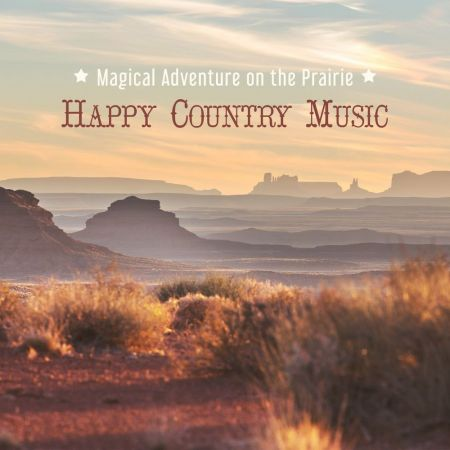 Various Artists - Magical Adventure on the Prairie : Happy Country Music (2020)