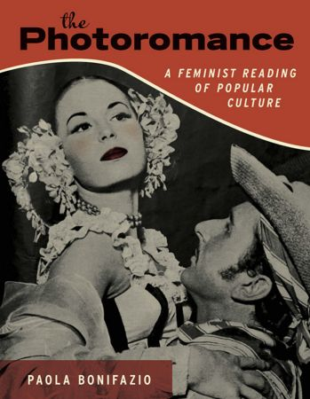 The Photoromance: A Feminist Reading of Popular Culture (The MIT Press)