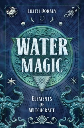 Water Magic (Elements of Witchcraft)
