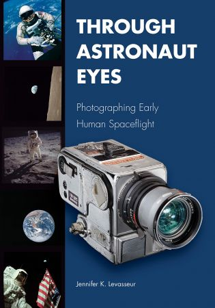 Through Astronaut Eyes: Photographing Early Human Spaceflight (Purdue Studies in Aeronautics and Astronautics) (EPUB)
