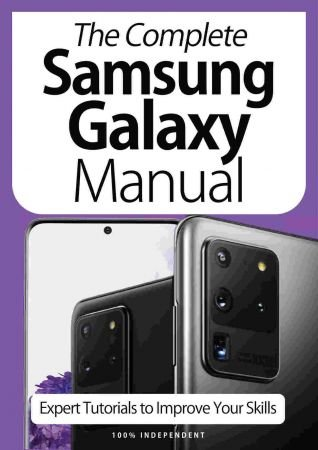 The Complete Samsung Galaxy Manual   Expert Tutorials To Improve Your Skills, 7th Edition October 2020