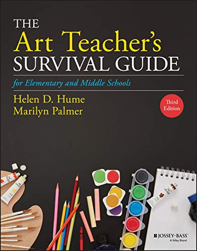 The Art Teacher's Survival Guide for Elementary and Middle Schools, 3rd Edition