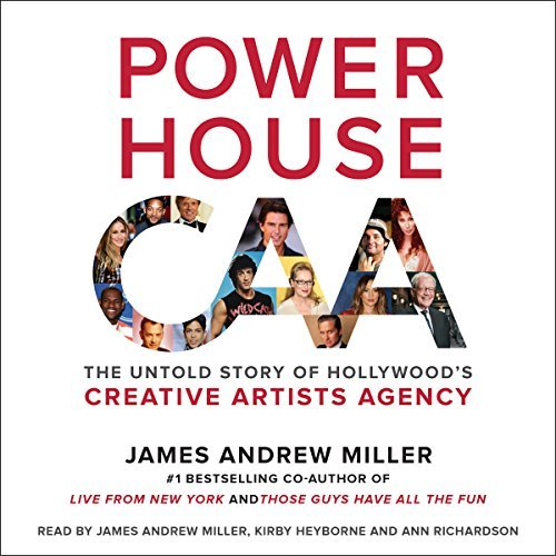 Powerhouse: The Untold Story of Hollywood's Creative Artists Agency [Audiobook]