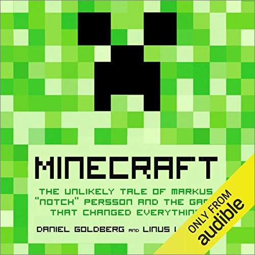 Minecraft: The Unlikely Tale of Markus 'Notch' Persson and the Game that Changed Everything [Audiobook]