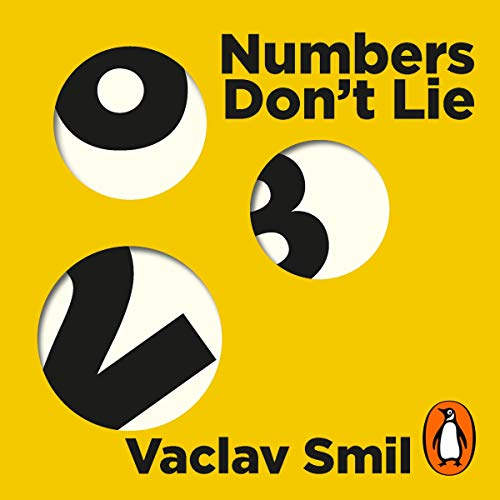 Numbers Don't Lie: 71 Things You Need to Know About the World [Audiobook]