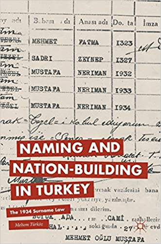 Naming and Nation building in Turkey: The 1934 Surname Law