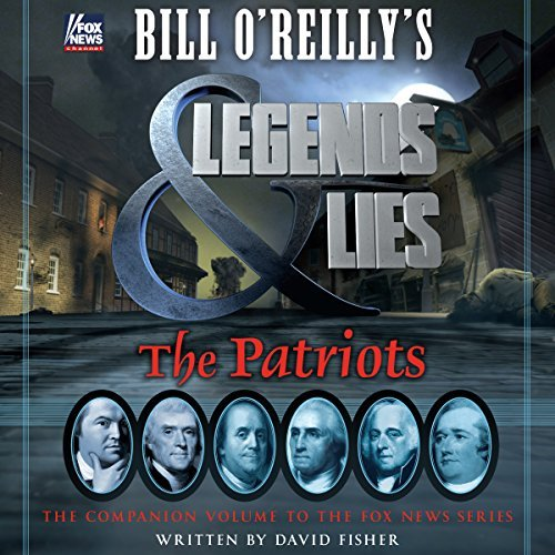 Bill O'Reilly's Legends and Lies: The Patriots [Audiobook]