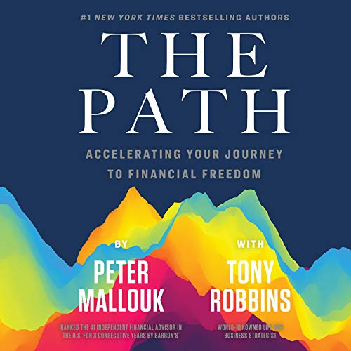 The Path: Accelerating Your Journey to Financial Freedom (Audiobook)
