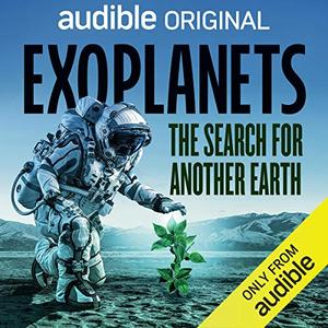 Exoplanets: The Search for Another Earth [Audiobook]